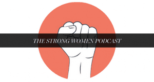 STRONG WOMEN PODCAST